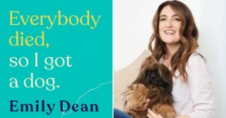 Everybody Died, So I Got A Dog - Emily Dean