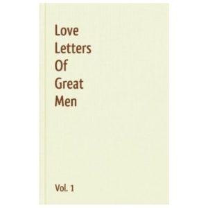 Love Letters of Great Men Vol.1
